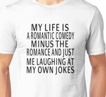 My Life Is A Romantic Comedy Unisex T-Shirt