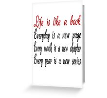 Life Is Like A Book Greeting Card