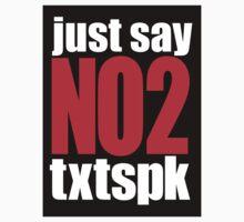 Just say No 2 txtspk One Piece - Short Sleeve