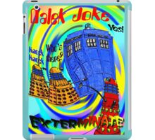 Dalek Joke T-shirt Design iPad Case/Skin