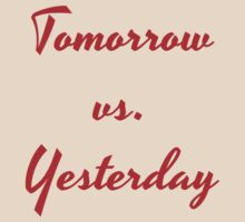 Tomorrow vs. Yesterday by Artmassage