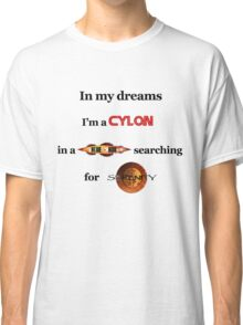 In my dreams Classic T-Shirt