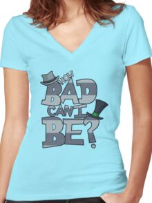 How Bad Can I Be? Women's Fitted V-Neck T-Shirt