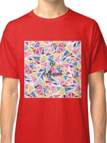 """Watercolor hand paint geometric triangles pattern """"be different"""" quote Classic T-Shirt"""