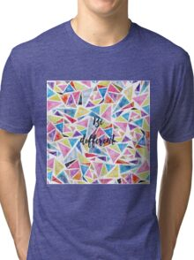 "Watercolor hand paint geometric triangles pattern ""be different"" quote Tri-blend T-Shirt"