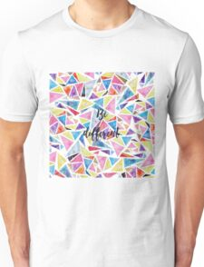 """Watercolor hand paint geometric triangles pattern """"be different"""" quote Unisex T-Shirt"""