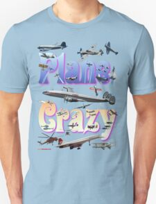 Plane Crazy T-shirt - for those obsessed with aircraft Unisex T-Shirt