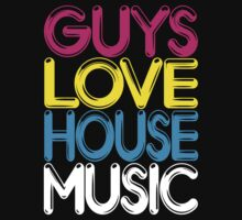 Guys Love House Music by DropBass