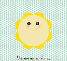 You Are My Sunshine by sweettoothliz
