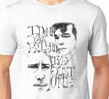 I've Just Got One Unisex T-Shirt