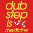Dubstep Is Medicine (part II) by DropBass