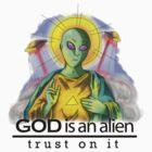 God is an Alien  by GakiRules