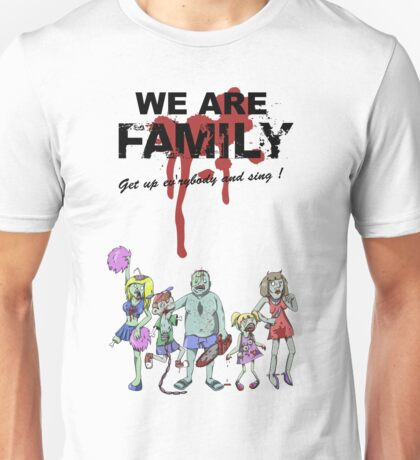 We Are Family !  Unisex T-Shirt