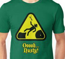 Ooooh... Nasty! Unisex T-Shirt