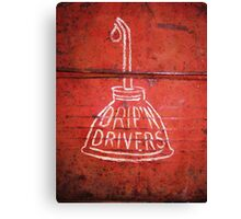 DRIP'N DRIVERS Canvas Print