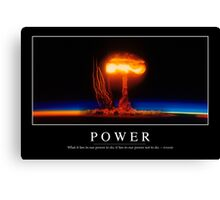 Power: Inspirational Quote and Motivational Poster Canvas Print
