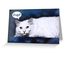 S'up? Greeting Card