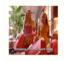 Shopping is the only sport I need Art Print
