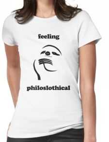 Feeling Philoslothical Womens Fitted T-Shirt