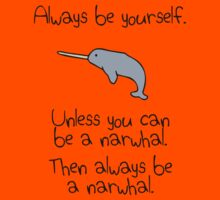 Always Be Yourself, Unless You Can Be A Narwhal Kids Tee