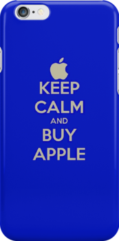 KEEP CALM AND BUY APPLE by Rebecca Kingston