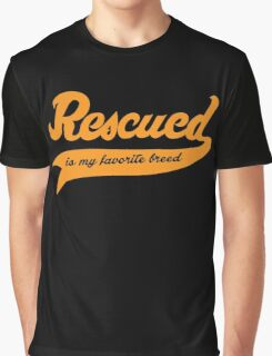 Rescued Is My Favorite Breed Graphic T-Shirt