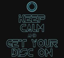 Keep Calm and Get Your Disc On by justinglen75