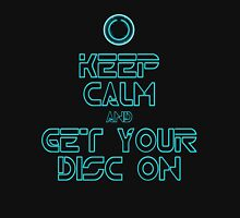 Keep Calm and Get Your Disc On Unisex T-Shirt