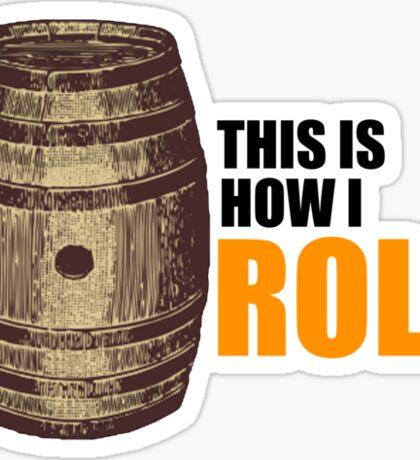 How I roll Sticker