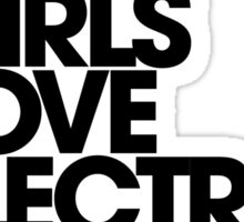 Boys And Girls Love Electro House Music. Sticker