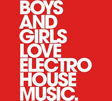 Boys And Girls Love Electro House Music. Womens Fitted T-Shirt