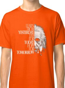Live for Today Classic T-Shirt