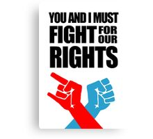 You And I Must Fight For Our Rights Canvas Print