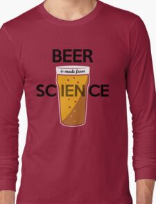 BEER is made from SCIENCE Long Sleeve T-Shirt