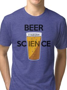 BEER is made from SCIENCE Tri-blend T-Shirt