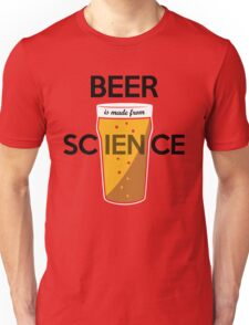 BEER is made from SCIENCE Unisex T-Shirt