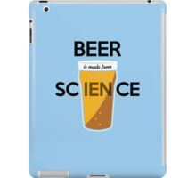 BEER is made from SCIENCE iPad Case/Skin