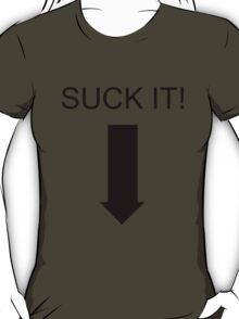 'SUCK IT!' T-Shirt T-Shirt