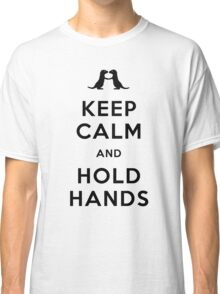 Keep Calm and Hold Hands (Otters holding hands) Black design Classic T-Shirt