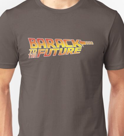 Barack to the Future Unisex T-Shirt