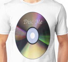 Disc ME Unisex T-Shirt