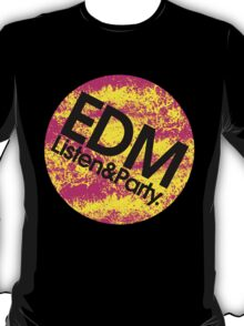 EDM (Electronic Dance Music) Listen & Party. T-Shirt