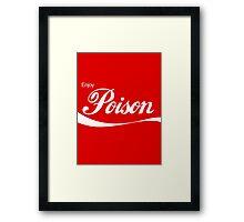 Enjoy Poison - Parody Framed Print