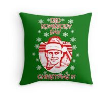 Did Somebody Say Christmas Throw Pillow
