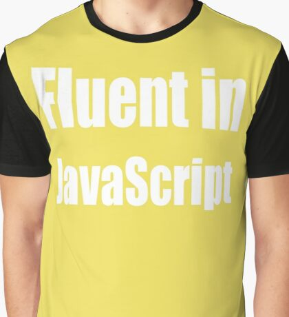 Fluent in JavaScript - White on Yellow/Gold for Web Developers Graphic T-Shirt