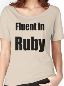 Fluent in Ruby - Black on Red for Ruby Programmers Women's Relaxed Fit T-Shirt