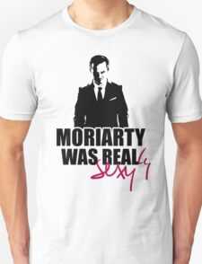 MORIARTY WAS REALly sexy T-Shirt
