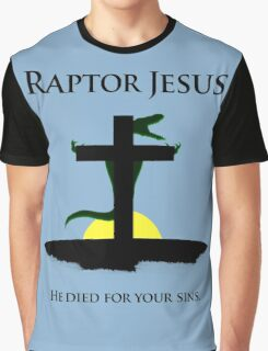 Raptor Jesus Died For Your Sins Graphic T-Shirt