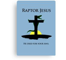 Raptor Jesus Died For Your Sins Canvas Print