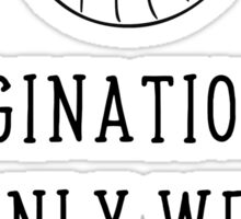 Imagination Is The Only Weapon Against Reality T Shirt Sticker